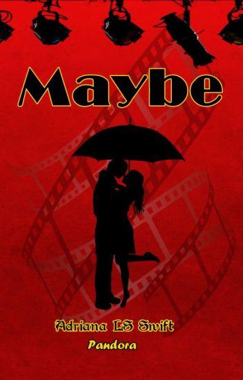 Maybe (primera parte)