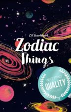 Zodiac Things (corrigiendo) by OfYourHeart