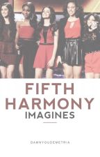 Imagines || Fifth Harmony by simplicxtykxlls