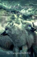 L'âme soeur de l'alpha by Vampirella2002