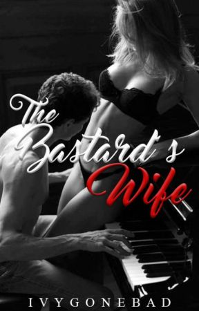 The Bastard's Wife (HIATUS) by IvyGoneBad