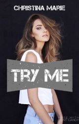 Try Me by Christina_MM