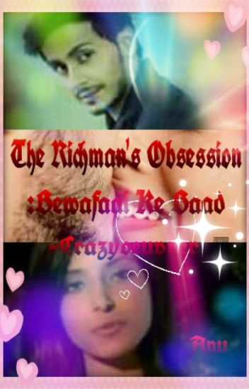 The Richman's Obsession: Bewafaai Ke Baad (#2)