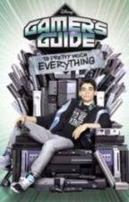 Gamers Guide to Pretty Much Everything by beccatwice17