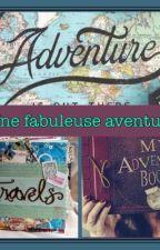 Une fabuleuse aventure by dredre09stcq