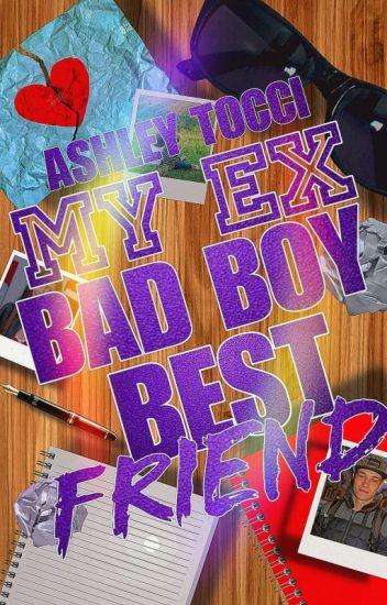 My Ex Bad Boy Best Friend (NOT EDITED)