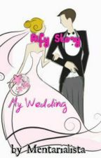 My Wedding (Rify Story) by Mentarialista