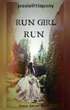 Run Girl Run | The Maze Runner | by JessieLittlePony