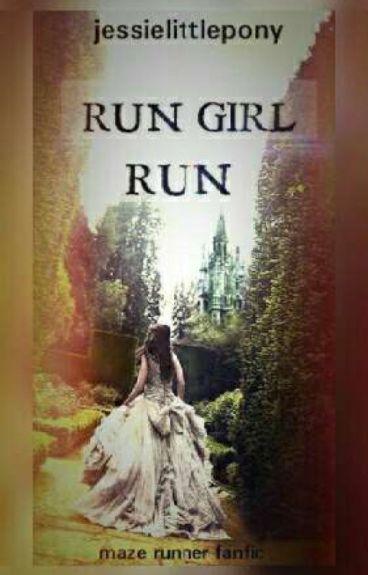 Run Girl Run [ The Maze Runner ]