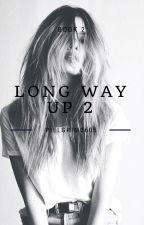 Long way up 2 |book 2| by Pillgrim0605