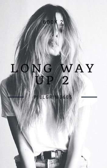 Long way up 2 |book 2|