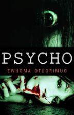 PSYCHO by ewhoma_