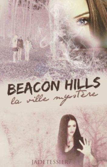 Beacon Hills, la ville des mystères... [TOME 1, TERMINÉ, CORRIGÉ]