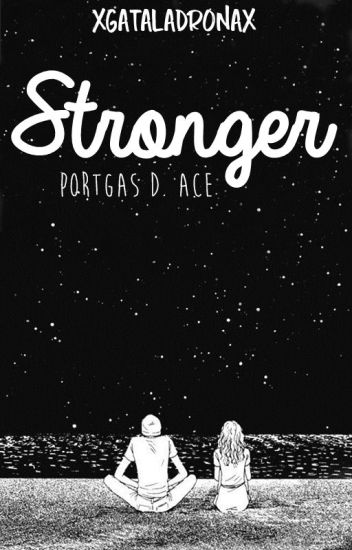 ➻Stronger. [One Piece FanFic]