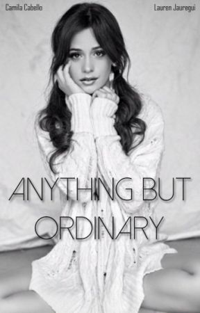 Anything But Ordinary - HIATUS by horanscuban