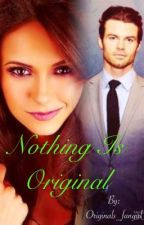 Nothing Is Original |*| Elijah Mikaelson-The Originals Fan Fiction by SareBear5053