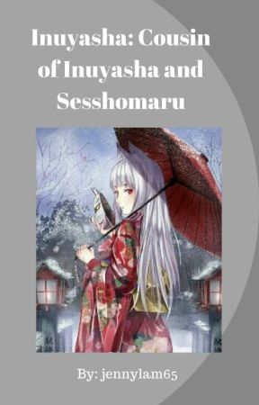 Inuyasha: Cousin of Inuyasha and Sesshomaru by jennylam65
