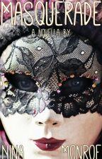 Masquerade (R18 Erotic Novelette) by Nina_Watson