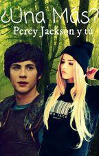 ¿Una mas? Percy Jackson Y Tu by JazObrienSangster