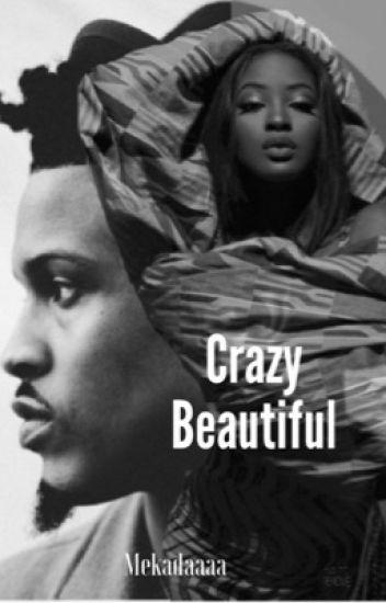 Crazy beautiful (August Alsina) (EDITING)