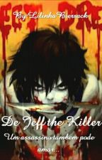 De Jeff The Killer  by LilinhaBiersack