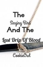 The Singing Bird And The Last Drip Of Blood *HP Love Story* B6 |On Hold| by CookieOwl