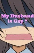 My husband is gay? by Jesserinedipity