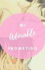 Mi adorable prometido by andreaponicornios