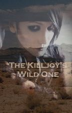 The Killjoy's Wild One - (DISCONTINUED) by PurdysBluemoon