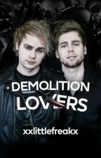 Demolition Lovers | Muke ✔ by xxlittlefreakx