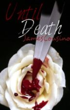Until Death (A Collection of Poems) by JamesCousino