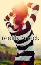 Reality Check(One Direction Fan-Fic) by jayjay778