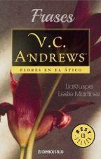 Frases de Flores en el Ático V. C. Andrews by LiaKruspe