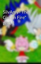 "SilvAmy-""The Girl on Fire"" part 1 by Basthecatgoddess"