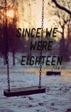 Since We Were Eighteen ✔ Ziam AU by DeboralienWho