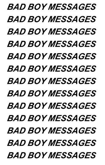 Bad Boy Messages|ziam