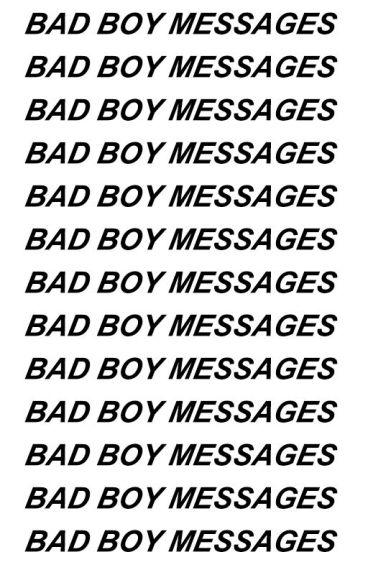 Bad Boy Messages ziam