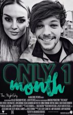 Only 1 Month  (Limit For Love Series, #2)  by The_NightSky