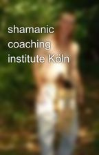 shamanic coaching institute Köln by TatliWaya