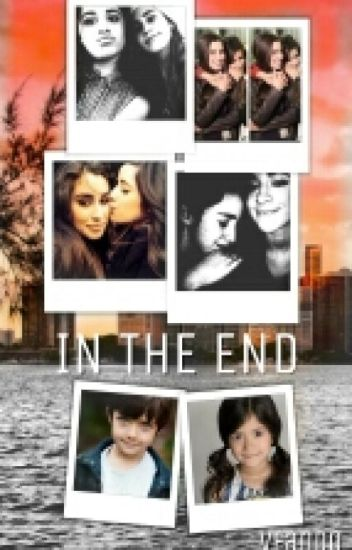 In The End «Camren»