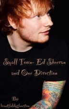 Small Town- Ed Sheeran and One Direction Spank fic by beautifuldysfunction