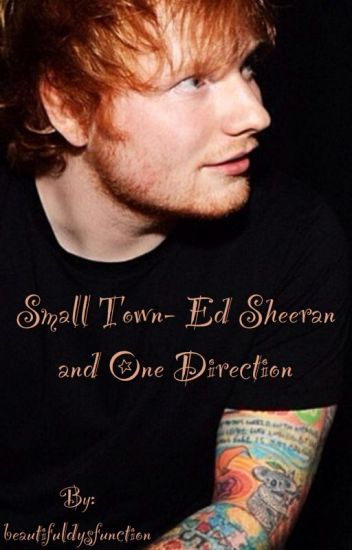 Small Town- Ed Sheeran and One Direction Spank fic