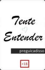 Tente Entender by preguicadisso