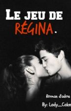 Le jeu de Régina. by Lady_Cake