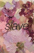 slave ♕ s.f by sugardaddysteven