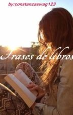 Frases De Libros by constanzaswag123