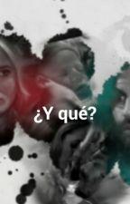 ¿Y que? [Historia Flavirina] by CFSoniaWalls