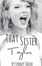 That Sister Taylor by sydneythiem