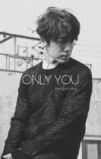 Only you (One Shoot) +LDH by bxxbletea88
