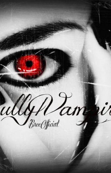 Bully/Vampire (Harry Styles Love Story)